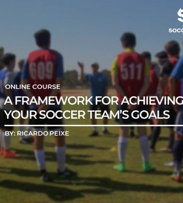 A framework for achieving your Soccer Team's Goals